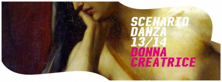DONNA CREATRICE | Scenario Danza 13/14