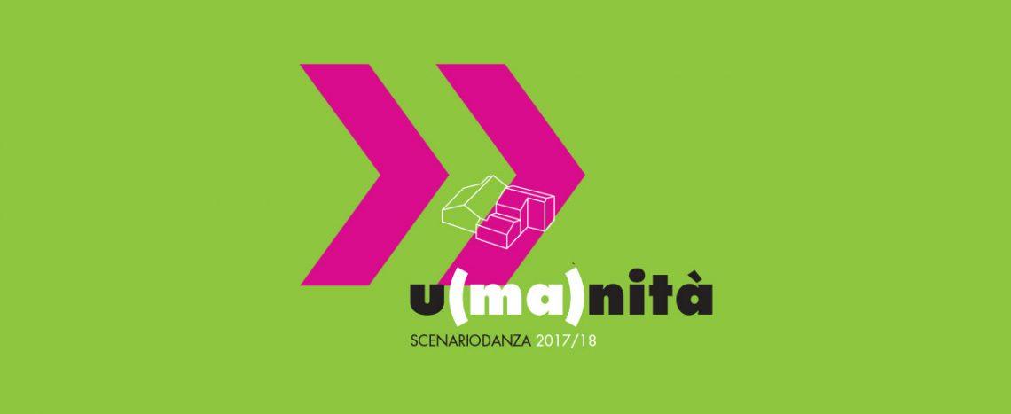 U(ma)nità | Scenario Danza 17/18