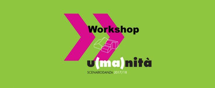 Tutti i workshop nell'ambito della stagione scenariodanza 17/18